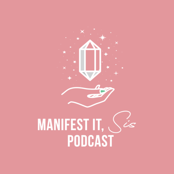 Manifest It, Sis! Podcast
